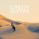 Non Believer (Remixes)/London Grammar