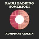 Kumppani Armain/Rauli Badding Somerjoki