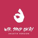 Wir sind okay (Akustik Version)/KAYEF