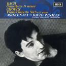 Bach: Piano Concerto in D Minor, BWV1052 / Chopin: Piano Concerto No.2/Vladimir Ashkenazy, London Symphony Orchestra, David Zinman