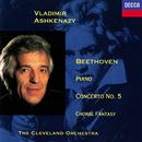 "Beethoven: Piano Concerto No. 5 ""Emperor""; Choral Fantasia/Vladimir Ashkenazy, The Cleveland Orchestra"