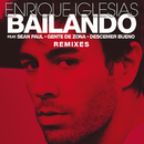 Bailando (Remixes) (feat. Sean Paul, Descemer Bueno, Gente De Zona)/Enrique Iglesias