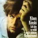 Ich bin so wild nach deinem Erdbeermund/Klaus Kinski