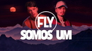 Somos Um (Lyric Video)/Fly