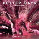 Better Days (Brokedown)/Hedley