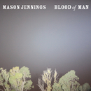 Blood Of Man/Mason Jennings
