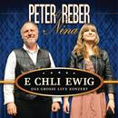E chli ewig - Das grosse Live Konzert/Peter Reber, Nina Reber
