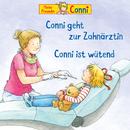 Conni geht zur Zahnärztin / Conni ist wütend/Conni