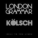 Hell To The Liars (Kölsch Remix)/London Grammar