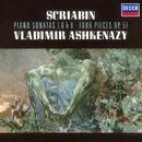 Scriabin: Piano Sonatas Nos. 1, 6 & 8; 4 Pieces Op.51/Vladimir Ashkenazy