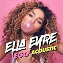 Ego (Acoustic)/Ella Eyre