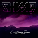 Everything Dies/Shining