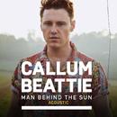 Man Behind The Sun (Acoustic Version)/Callum Beattie