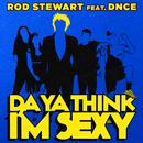 Da Ya Think I'm Sexy? (feat. DNCE)/Rod Stewart