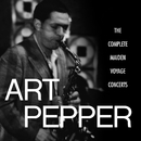 The Complete Maiden Voyage Concerts (Live / Los Angeles, CA)/Art Pepper