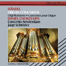 Handel: Organ Concertos Nos. 5, 6, 8, 11 & 13/Daniel Chorzempa, Concerto Amsterdam, Jaap Schröder