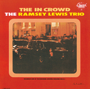 The In Crowd (Expanded Edition)/Ramsey Lewis Trio