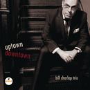 Uptown, Downtown/Bill Charlap Trio