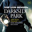 04: Das böse Zimmer - Teil 2/Darkside Park