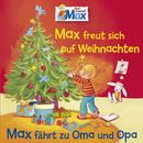 06: Max freut sich auf Weihnachten / Max fährt zu Oma und Opa/Max