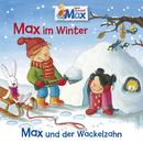 10: Max im Winter / Max und der Wackelzahn/Max