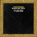 Black Out Days (Leo Justi Remix) (feat. Danny Brown)/Phantogram