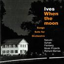 Ives: When The Moon - Songs & Sets For Orchestra/Sanford Sylvan, Susan Narucki, Alan Feinberg, Richard Bernas, Music Projects