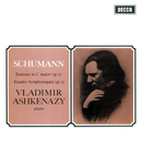 Schumann: Fantasie in C; Etudes Symphoniques/Vladimir Ashkenazy