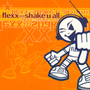 Shake U All/Flexx