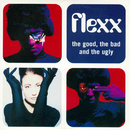 The Good, The Bad And The Ugly/Flexx