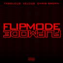Flipmode/Fabolous, Velous, Chris Brown