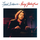 Fresh Evidence (Remastered 2013)/Rory Gallagher