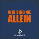Wir sind nie allein/Julian David