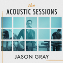 The Acoustic Sessions/Jason Gray