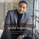 Nothing Is Impossible/Smokie Norful