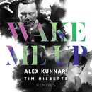 Wake Me Up (Remixes) (feat. Tim Hilberts)/Alex Kunnari