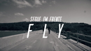Segue Em Frente (Lyric Video)/Fly