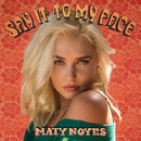 Say It To My Face/Maty Noyes