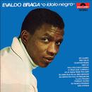 O Ídolo Negro/Evaldo Braga