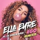Ego (Remixes) (feat. Ty Dolla $ign)/Ella Eyre
