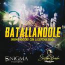 Batallándole/Enigma Norteño, La Séptima Banda