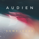 Some Ideas/Audien