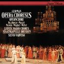 German Opera Choruses/Silvio Varviso, Rundfunkchor Leipzig, Staatskapelle Dresden