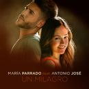 Un Milagro (feat. Antonio José)/María Parrado