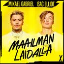 Maailman Laidalla/Mikael Gabriel, Isac Elliot