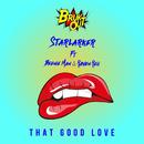 That Good Love (feat. Beenie Man, Raven Reii)/Starlarker