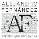 Tienes Que Entender/Alejandro Fernández