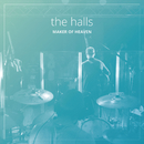Maker Of Heaven/the halls