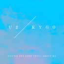You're The Best Thing About Me (U2 Vs. Kygo)/U2, Kygo