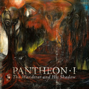 The Wanderer And His Shadow/Pantheon-I